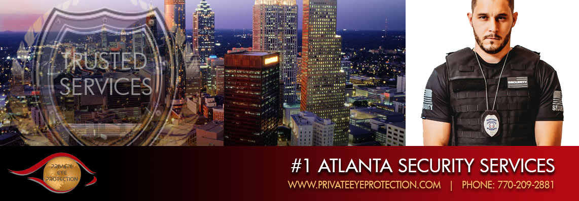 TRUST PRIVATE EYE PROTECTION - ATLANTA SECURITY COMPANY #1 IN SERVICE